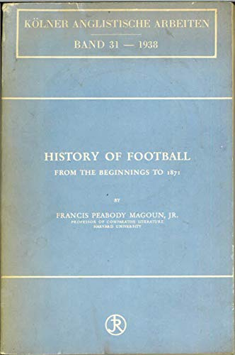 9780384350601: History of Football from the Beginning to 1871