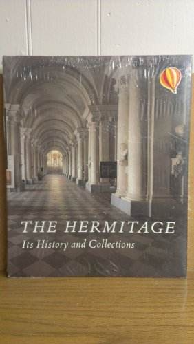THE HERMITAGE - Its History and Collections: Piotrovsky, Boris; foreword by Giulio Carlo Argan