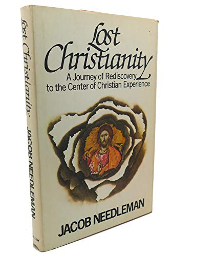 9780385000116: Lost Christianity - A Journey of Rediscovery to the Center of the Christian Experience