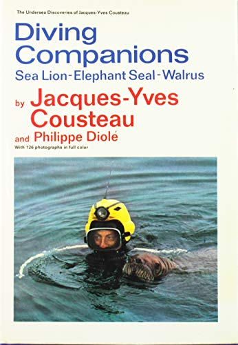 Diving Companions: Sea Lion, Elephant Seal, Walrus: Cousteau, Jacques-Yves
