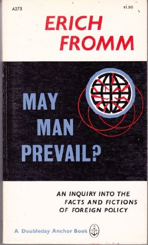 May Man Prevail? An Inquiry into the Facts and Fictions of Foreign Policy