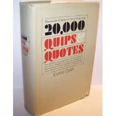 20,000 Quips and Quotes: Esar, Evan