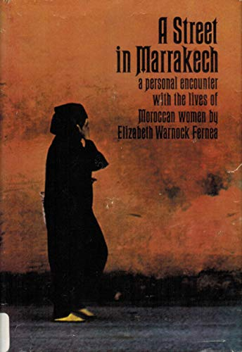 A Street in Marrakech: Fernea, Elizabeth Warnock