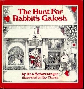 The Hunt for Rabbit's Galosh: Ann Schweninger, Kay