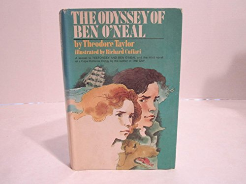 The Odyssey of Ben O'Neal: A Sequel to Teetoncey and Ben O'Neal and the Third Novel of a Cape Hatteras Trilogy by the Author of the Cay (0385001665) by Taylor, Theodore; Cuffari, Richard