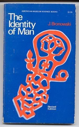 The Identity of Man: Bronowski, Jacob