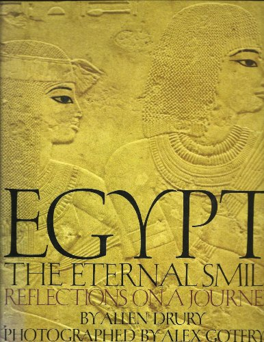 Egypt, The Eternal Smile - Reflections on a Journey: Drury, Allen