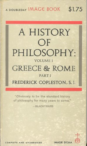 9780385002103: A History of Philosophy: Volume 1, Greece & Rome Part 1