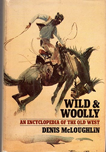 Wild & Woolly: An Encyclopedia of the Old West: McLoughlin, Denis
