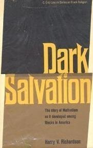 Dark salvation: The story of Methodism as it developed among Blacks in America (C. Eric Lincoln ...