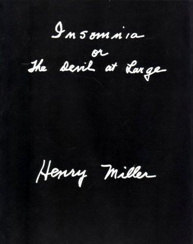 Insomnia Or the Devil at Large: Miller, Henry,