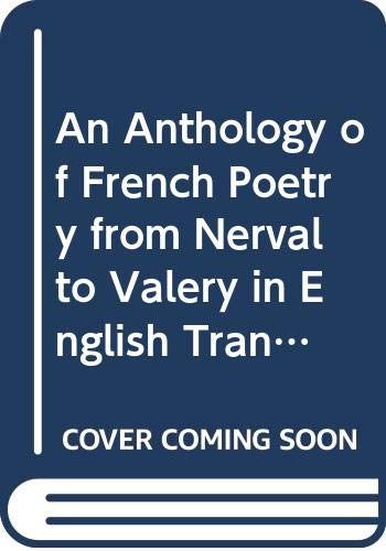 9780385002721: An Anthology of French Poetry from Nerval to Valéry in English Translation with French Originals (English and French Edition)