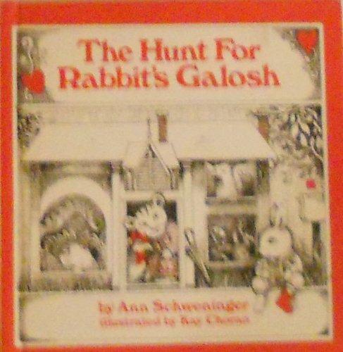 The Hunt for Rabbit's Galosh: Ann Schweninger