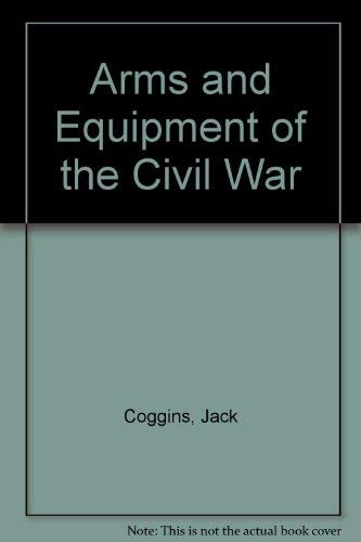 9780385002882: Arms and Equipment of the Civil War