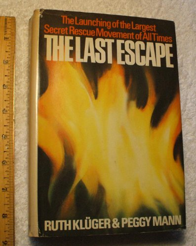 9780385003131: The Last Escape: The Launching of the Largest Secret Rescue Movement of All Time