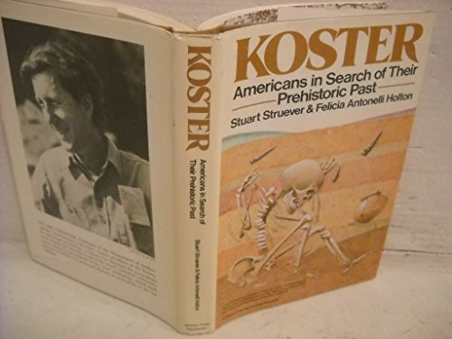 Koster: Americans in Search of Their Prehistoric Past (First Edition, Signed)