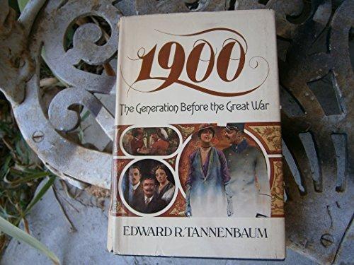 1900, the generation before the Great War: Edward R Tannenbaum