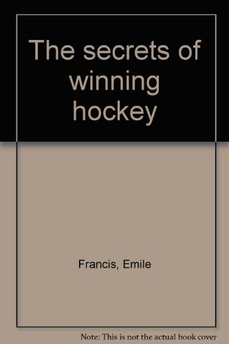9780385004473: The secrets of winning hockey