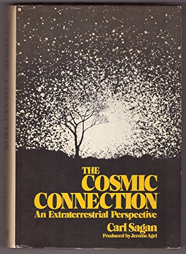 9780385004572: The Cosmic Connection: An Extraterrestrial Perspective