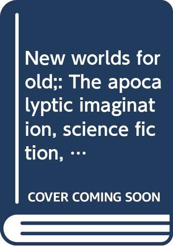 9780385004701: New worlds for old;: The apocalyptic imagination, science fiction, and American literature