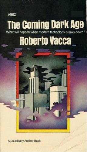 Coming Dark Age: Roberto Vacca