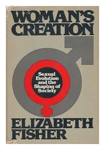 9780385005517: Woman's Creation: Sexual Evolution and the Shaping of Society