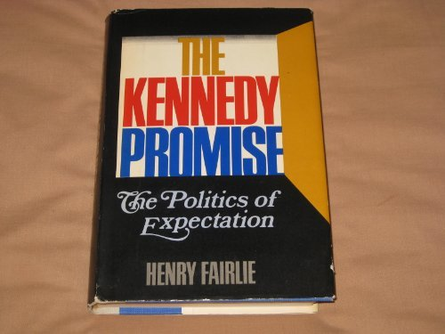 9780385005593: The Kennedy promise;: The politics of expectation