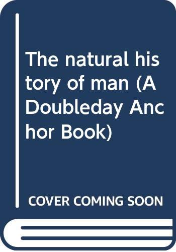 The natural history of man (A Doubleday Anchor Book) (0385005857) by J. S Weiner