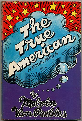The true American: A folk fable: Van Peebles, Melvin