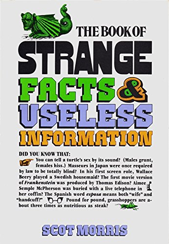 The Book of Strange Facts& Useless Information: Scot Morris