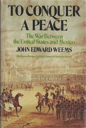 To Conquer a Peace: The War Between: Weems, John Edward