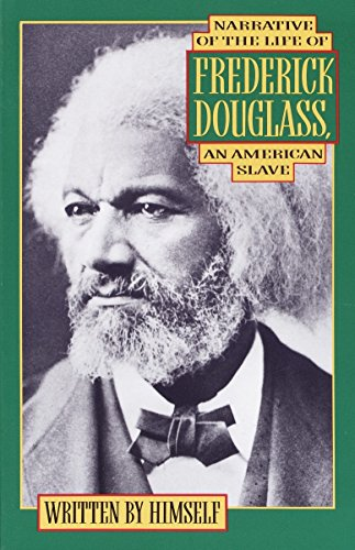 Narrative of the Life of Frederick Douglass, an American Slave: Douglass, Frederick