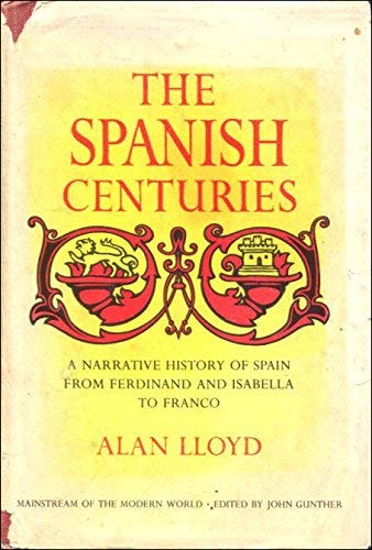 9780385007351: The Spanish centuries