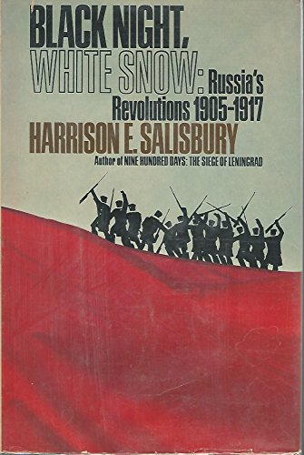 Black Night, White Snow: Russia's Revolutions 1905-1917: Salisbury, Harrison Evans