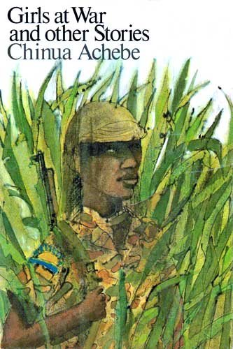 Girls at War, and Other Stories: Chinua Achebe