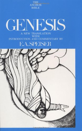 Genesis: Introduction, Translation, and Notes (The Anchor: Speiser, E. A.