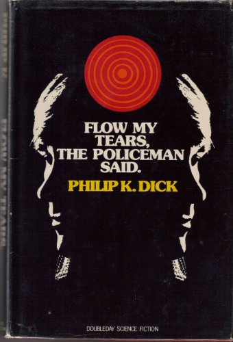 9780385008877: Flow My Tears, The Policeman Said [Hardcover] by Dick