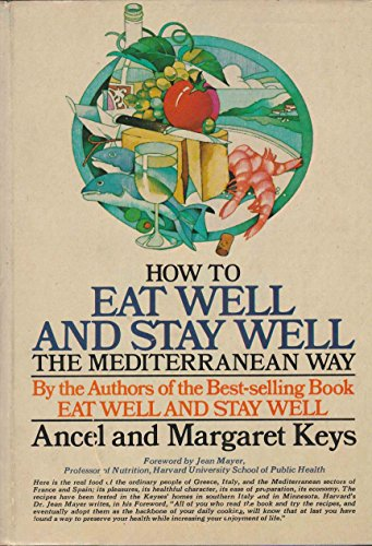 9780385009065: How to eat well and stay well the Mediterranean way