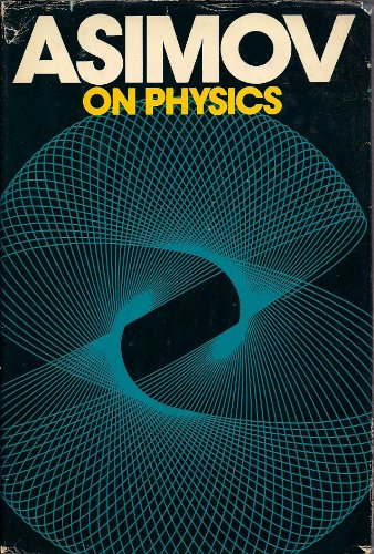 9780385009584: Asimov on Physics