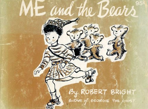 Me and the Bears: Bright, Robert