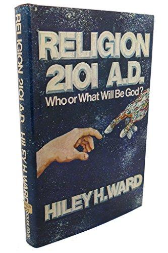 9780385009812: Religion 2101 A.D