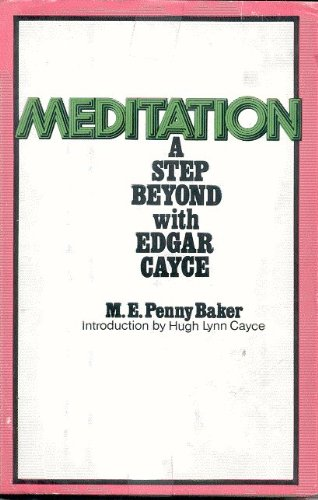 Meditation: A Step Beyond With Edgar Cayce: Baker, Mary Ellen