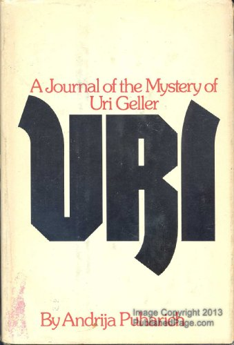 Uri;: A journal of the mystery of: Andrija Puharich