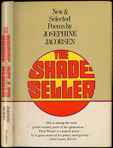 THE SHADE-SELLER, New and Selected Poems- -: Jacobsen, Josephine