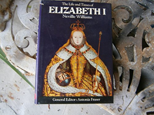 9780385011044: The Life and Times of Elizabeth I.