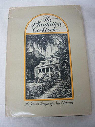 The Plantation Cookbook: Orleans, Junior League