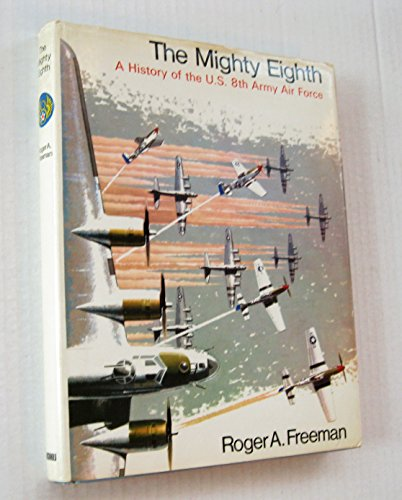 9780385011686: The Mighty Eighth: A History of the U.S. Eighth Air Force