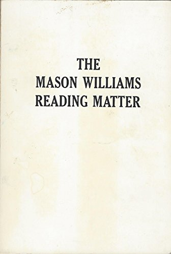 The Mason Williams Reading Matter: Mason Douglas Williams
