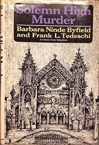 Solemn High Murder: Barbara Ninde Byfield