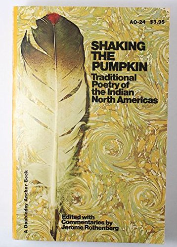 9780385012966: Shaking the Pumpkin: Traditional Poetry of the Indian North Americas